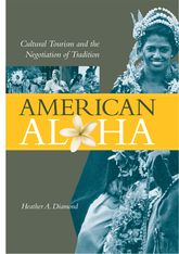 American AlohaCultural Tourism and the Negotiation of Tradition