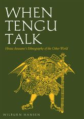 When Tengu TalkHirata Atsutane's Ethnography of the Other World