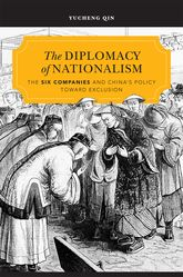 The Diplomacy of NationalismThe Six Companies and China's Policy toward Exclusion$