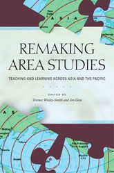 Remaking Area StudiesTeaching and Learning across Asia and the Pacific$