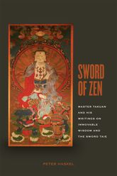 Sword of ZenMaster Takuan and His Writings on Immovable Wisdom and the Sword Taie$