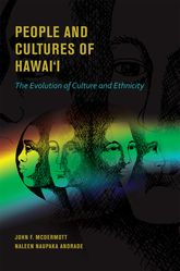 People and Cultures of Hawai'iThe Evolution of Culture and Ethnicity$