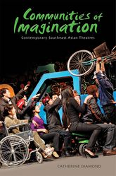 Communities of ImaginationContemporary Southeast Asian Theatres