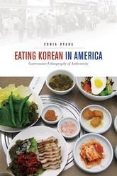 Eating Korean in AmericaGastronomic Ethnography of Authenticity