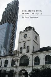 Urbanizing China in War and PeaceThe Case of Wuxi County$