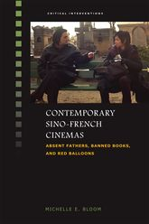 Contemporary Sino-French CinemasAbsent Fathers, Banned Books, and Red Balloons