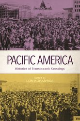 Pacific AmericaHistories of Transoceanic Crossings