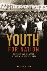 Youth for NationCulture and Protest in Cold War South Korea$
