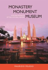 Monastery, Monument, MuseumSites and Artifacts of Thai Cultural Memory$