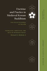 Doctrine and Practice in Medieval Korean Buddhism: The Collected Works of Uich'on