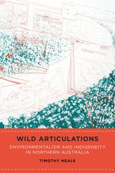 Wild Articulations – Environmentalism and Indigeneity in Northern Australia - Hawaii Scholarship Online